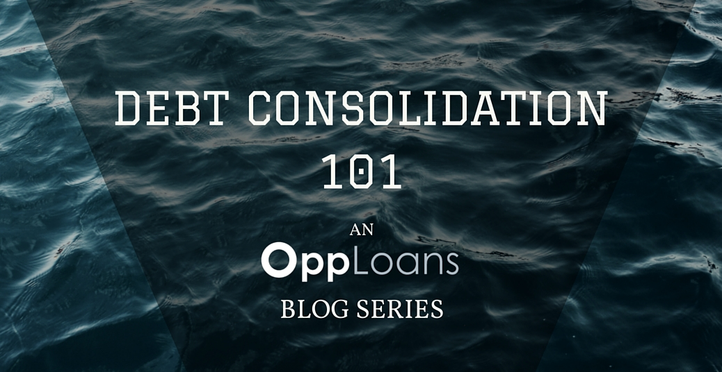 debt consolidation 101 the basics opploans