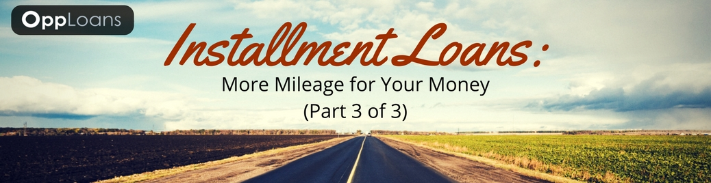 Installment Loans: More Mileage for Your Money