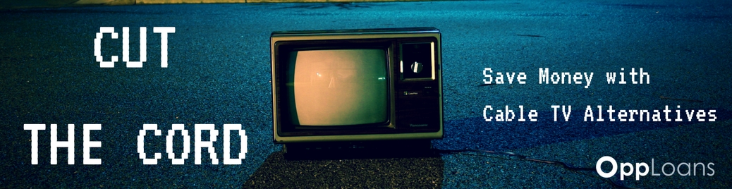 Cut the Cord: Save Money with Cable TV Alternatives